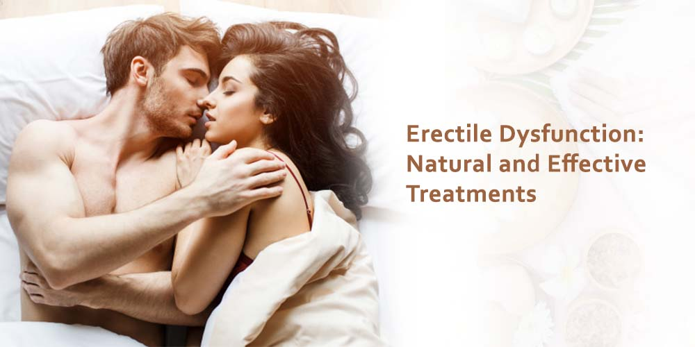 Erectile Dysfunction: Natural and Effective Treatments